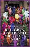 Religion, Caste and Politics in India price comparison at Flipkart, Amazon, Crossword, Uread, Bookadda, Landmark, Homeshop18
