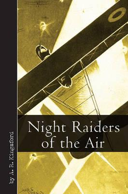 Night Raiders of the Air by A.R. Kingsford