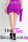 Her Two Billionaires (BBW Menage, #3)