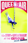 Queen of the Air: A True Story of Love and Tragedy at the Circus