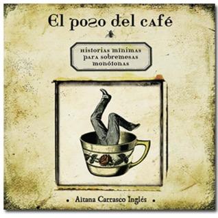https://www.goodreads.com/book/show/17213173-el-poso-del-caf-historias-m-nimas-para-sobremesas-mon-tonas