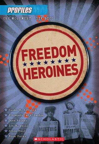 Profiles #4: Freedom Heroines