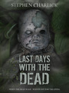 Last Days with the Dead