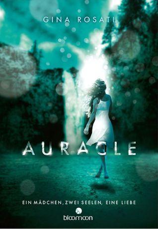 Auracle - Ein Mädchen, zwei Seelen, eine Liebe