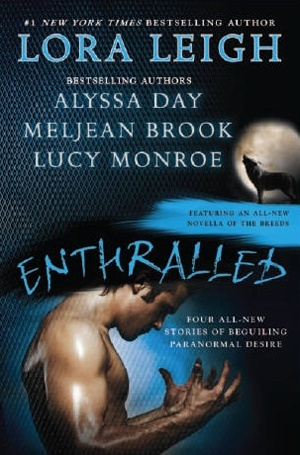 Enthralled ( Breeds #28, Iron Seas #3.5, League of the Black Swan #1.5, Children of the Moon #3.5 ) Anthology - Lora Leigh, Alyssa Day, Meljean Brook, Lucy Monroe