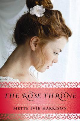 Advance Review: The Rose Throne, by Mette Ivie Harrison