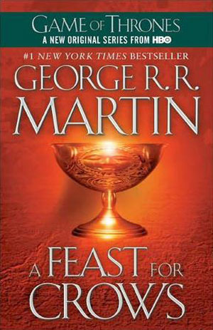 A Feast for Crows (A Song of Ice and Fire #4) – George R.R. Martin