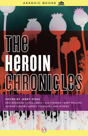 The Heroin Chronicles by Jerry Stahl