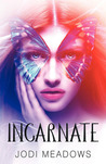 Incarnate by Jodi Meadows