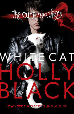 Book Review – White Cat (Curse Workers #1) by Holly Black