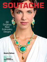 Bead Embroidery with Soutache: 25 Gorgeous Jewelry Projects with Decorative Braid