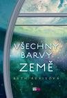 Všechny barvy Země (Across the Universe, #3)