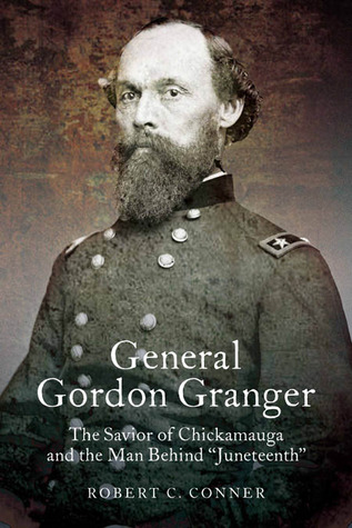 General Gordon Granger by Robert C. Conner