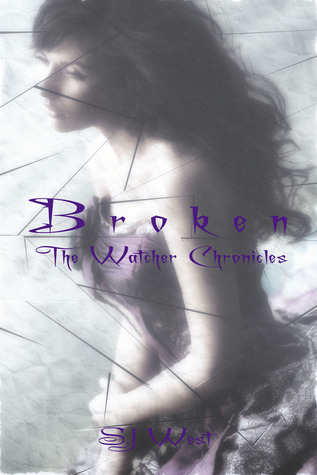 Broken (The Watcher Chronicles, #1)