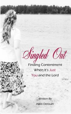 Singled Out: finding contentment when its just you and the Lord