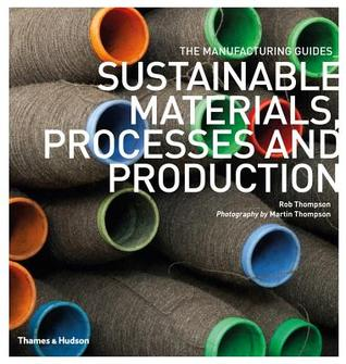 Sustainable materials, processes and production / Rob Thompson