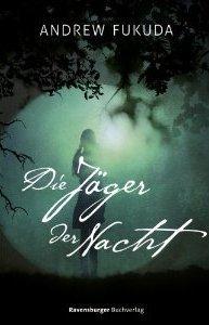 Die Jäger der Nacht (The Hunt, #1)