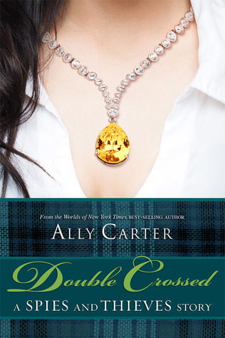 Double Crossed by Ally Carter