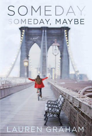 Someday, Someday, Maybe by Lauren Graham (a review)