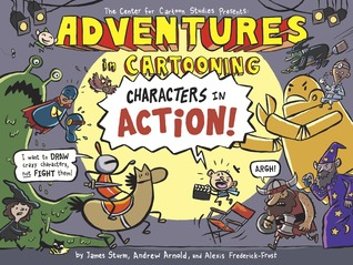 Graphic Novel Review: Adventures in Cartooning: Characters in Action