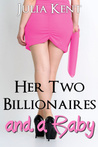 Her Two Billionaires and a Baby (BBW Menage, #4)