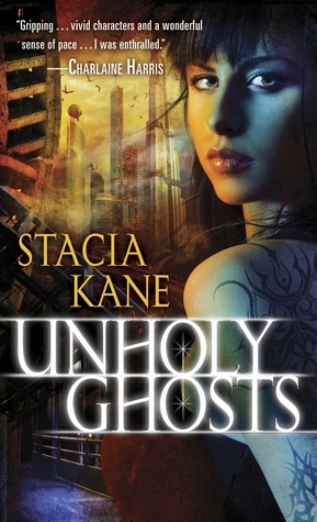 Unholy Ghosts by Stacia Kane