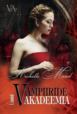 Vampiiride Akadeemia (Vampire Academy, #1)