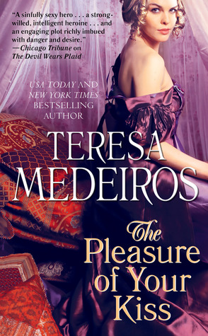 Book Review – The Pleasure of Your Kiss (Burke Brothers #1) by Teresa Medeiros
