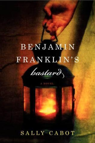 book cover: benjamin franklin's bastard by sally cabot