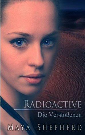 Radioactive: Die Verstoßenen