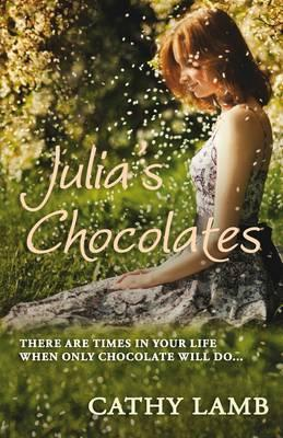 Julia's Chocolates. Cathy Lamb