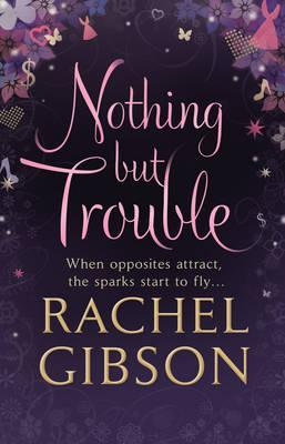 Nothing But Trouble. by Rachel Gibson