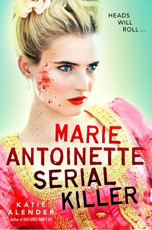 https://www.goodreads.com/book/show/16139598-marie-antoinette-serial-killer?ac=1