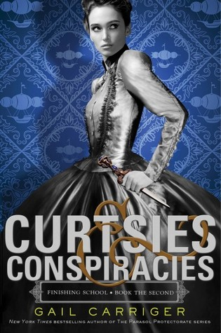 Curtsies & Conspiracies (Finishing School, #2)  - Gail Carriger