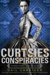 Curtsies & Conspiracies (Finishing School, #2)