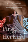 First of Her Kind ~ A Darkness & Light Novel