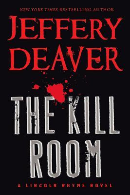 Early Review – The Kill Room (Lincoln Rhyme #10) by Jeffery Deaver