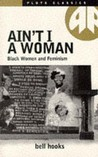 Ain't I a Woman by Bell Hooks