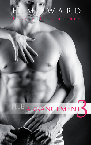 The Arrangement 3 (The Arrangement, #3)  - H.M. Ward