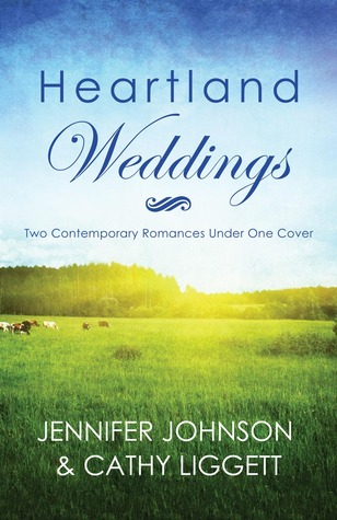 Heartland Weddings: Two Contempoary Romances Under One Cover