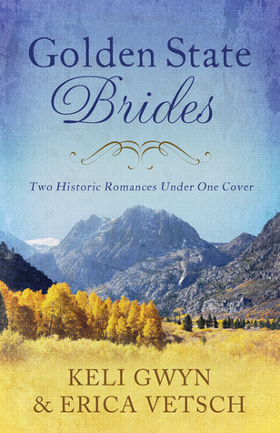 Golden State Brides: Two Historical Romances Under One Cover