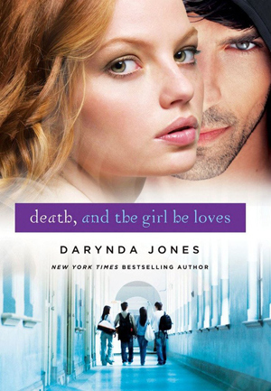 Death, and the Girl He Loves (Darklight, #3)