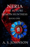 Neria (The Future Demon Huntress, #1)