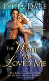The Wolf Who Loved Me by Lydia Dare