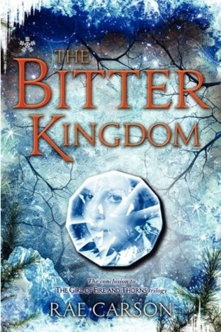 The Bitter Kingdom (Fire and Thorns #3) by Rae Carson | Review