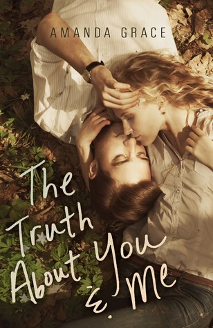 The Truth About You and Me - Amanda Grace