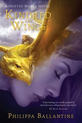 Kindred and Wings (Shifted World, #2)  - Philippa Ballantine