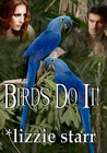 Birds Do It!