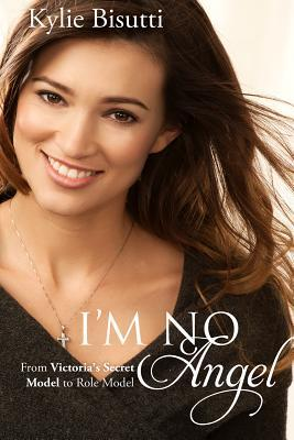 I'm No Angel by Kylie Bisutti