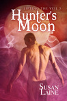 Hunter's Moon (Lifting the Veil, #3)